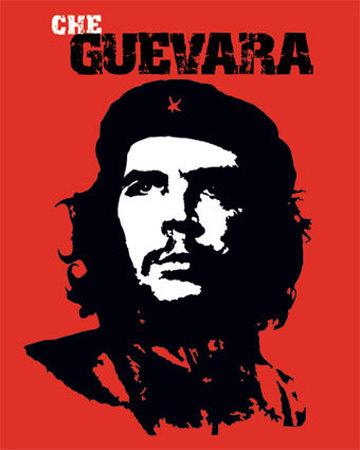 So I chose Che Guevera