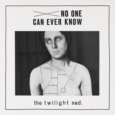 twilight-sad-no-one-can-ever-know