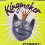 kingmaker-two-headed-ep