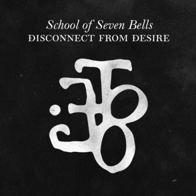 school-of-seven-bells-disconnect-from-desire