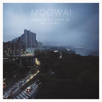 mogwai-hardcore-will-never-die