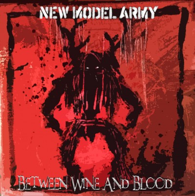New Model Army Wine and Blood